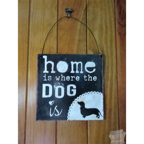 "PLAQUE TECKEL ""HOME IS WHERE THE DOG IS"""